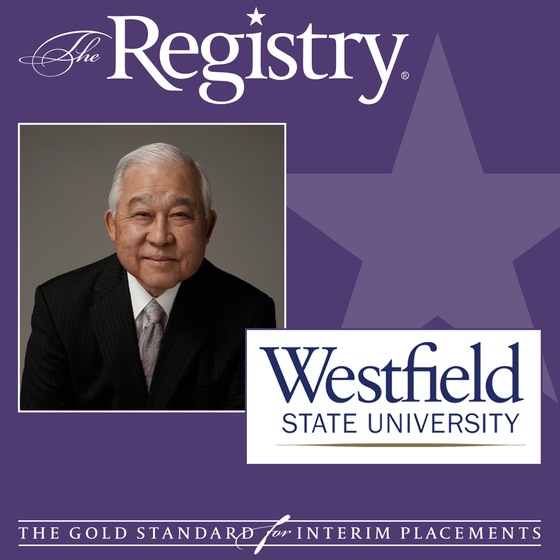The Registry is pleased to announce the appointment of Roy Saigo as Interim President at Westfield State University
