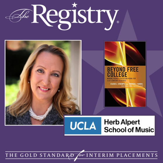 """Registry Member Dr. Eileen Strempel, Inaugural Dean of the UCLA Herb Alpert School of Music, was featured on our blog last month to discuss her new book """"Beyond Free College: Making Higher Education Work for 21st Century Students,"""" co-written with Dr. Ste"""