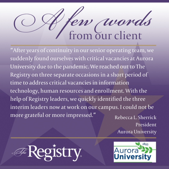 Thank you to our client, Rebecca L. Sherrick, President of Aurora University, for this glowing testimonial.