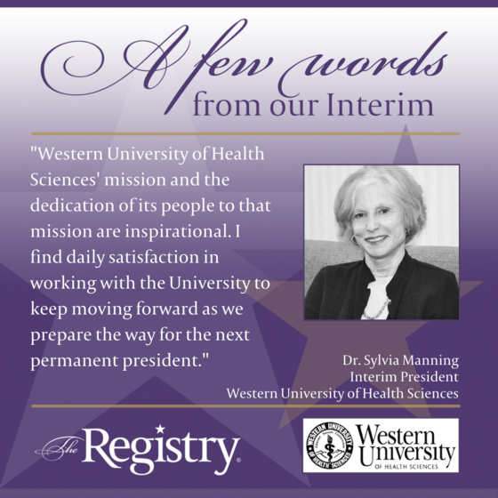 We at The Registry are delighted to hear that Dr. Sylvia Manning has found working with the amazing leadership team at Western University of Health Sciences such an inspiring and rewarding experience.